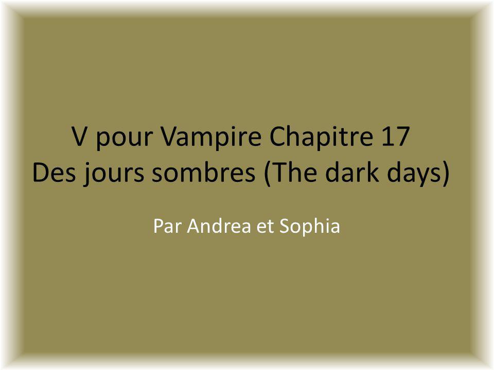 V pour Vampire Chapitre 17 Des jours sombres (The dark days)