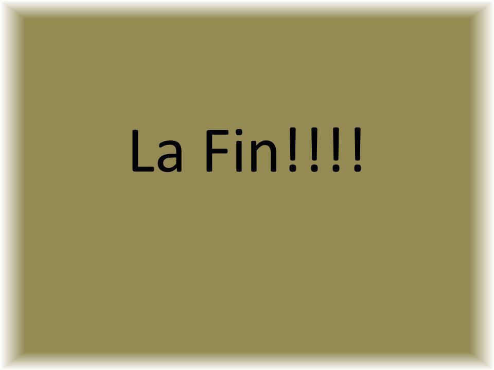 La Fin!!!!