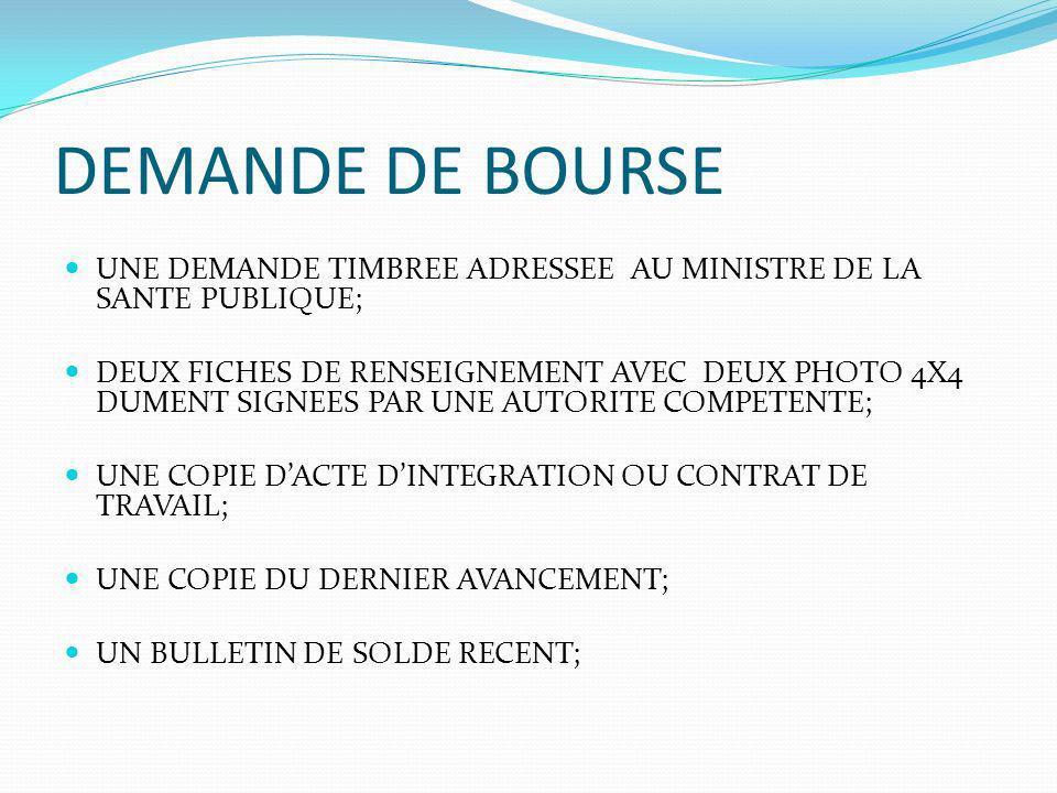DEMANDE DE BOURSE UNE DEMANDE TIMBREE ADRESSEE AU MINISTRE DE LA SANTE PUBLIQUE;