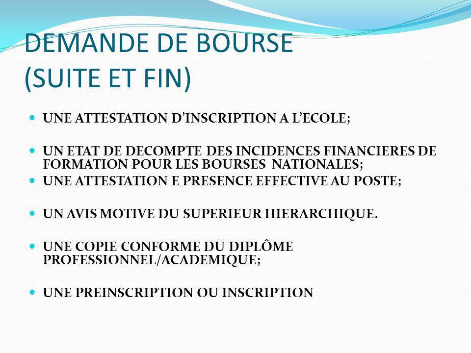 DEMANDE DE BOURSE (SUITE ET FIN)