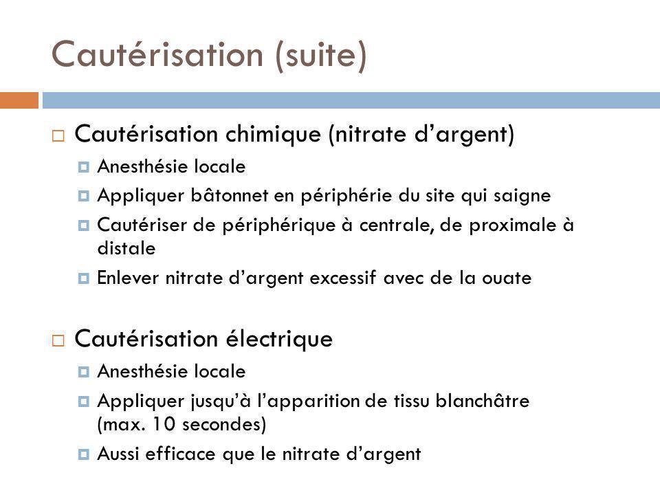 Cautérisation (suite)
