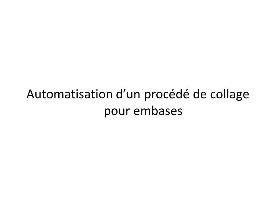 Automatisation d'un procédé de collage pour embases