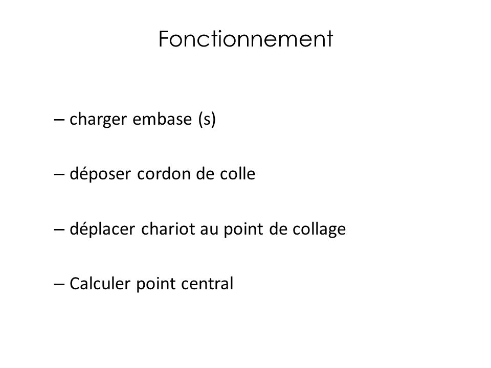 Fonctionnement charger embase (s) déposer cordon de colle