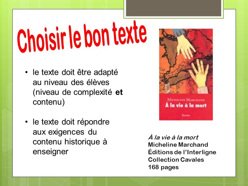 le texte doit répondre aux exigences du contenu historique à enseigner