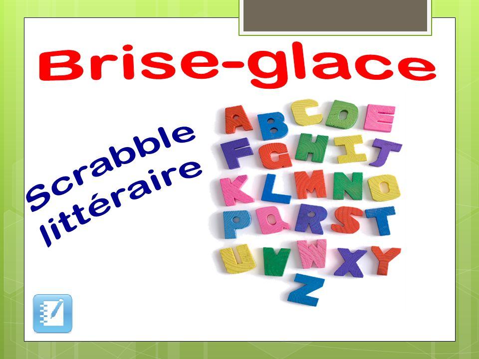 Brise-glace Scrabble littéraire Brise-glace : Scrabble littéraire