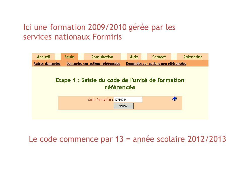 Ici une formation 2009/2010 gérée par les services nationaux Formiris