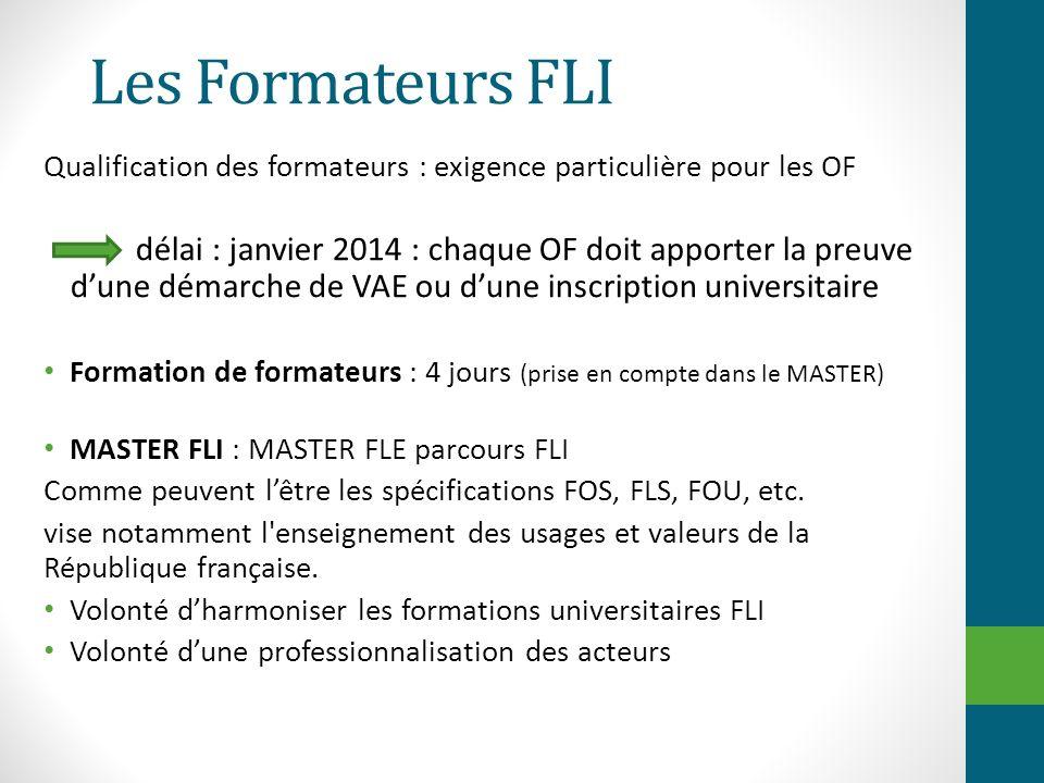 Les Formateurs FLI Qualification des formateurs : exigence particulière pour les OF.