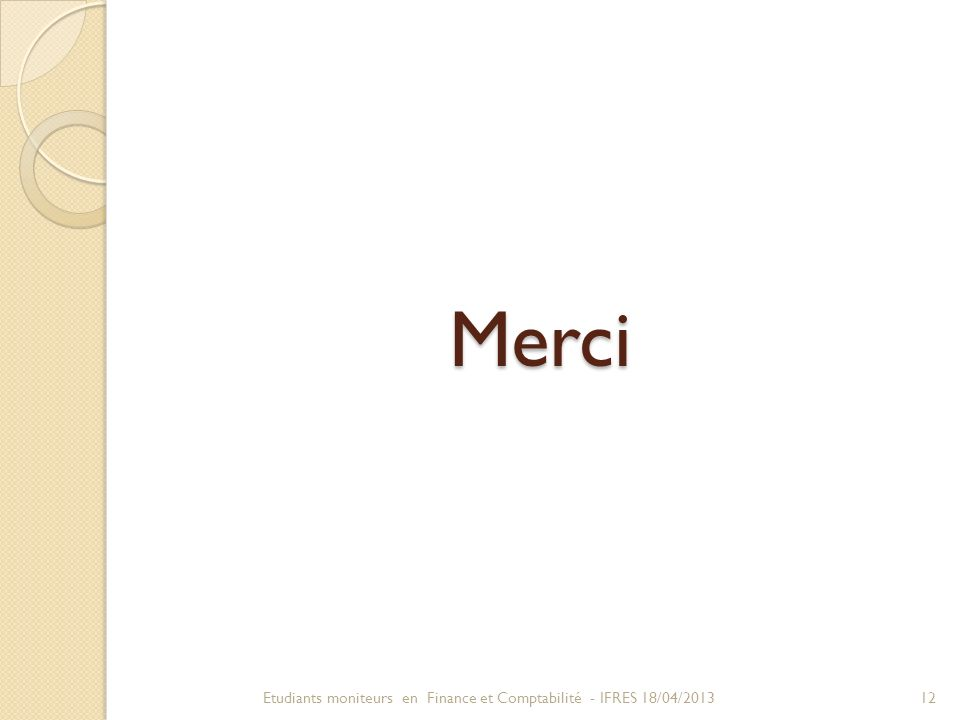 Merci Etudiants moniteurs en Finance et Comptabilité - IFRES 18/04/2013
