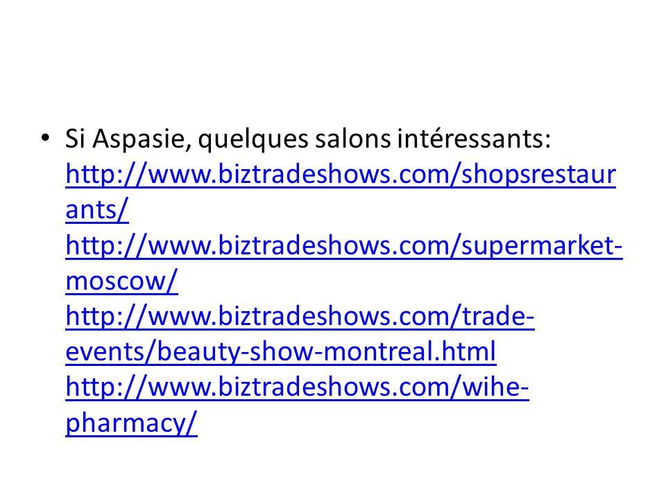 Si Aspasie, quelques salons intéressants: http://www. biztradeshows