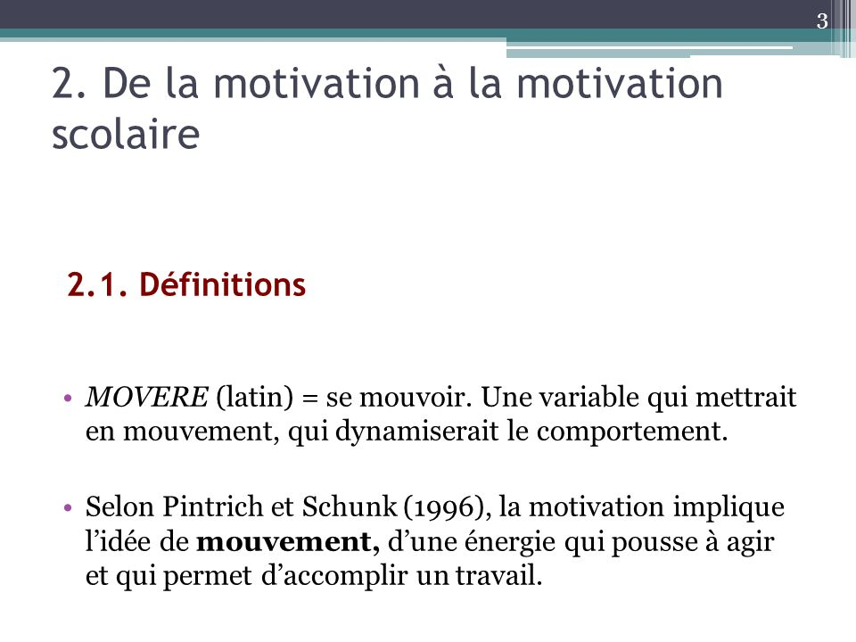 2. De la motivation à la motivation scolaire