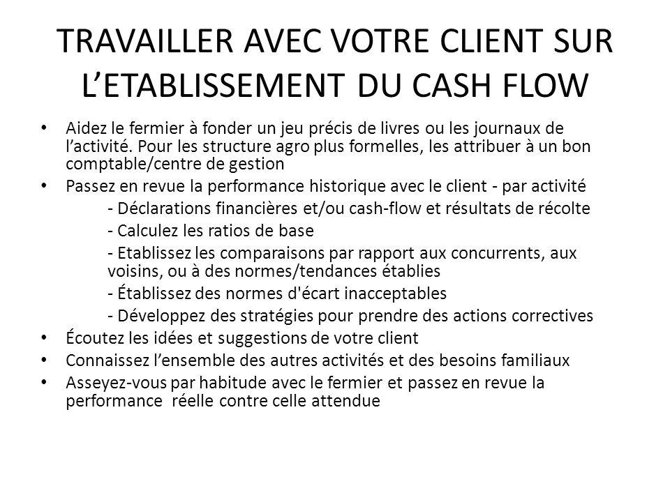 TRAVAILLER AVEC VOTRE CLIENT SUR L'ETABLISSEMENT DU CASH FLOW