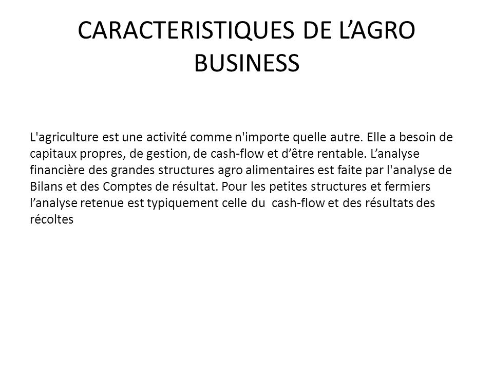 CARACTERISTIQUES DE L'AGRO BUSINESS