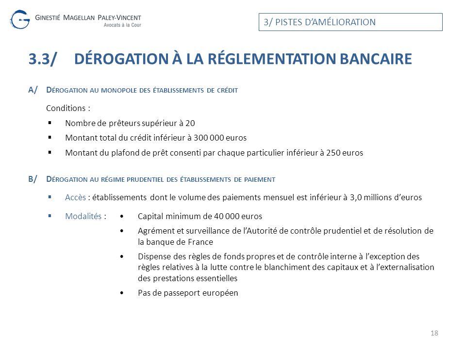 3.3/ dérogation à la réglementation bancaire