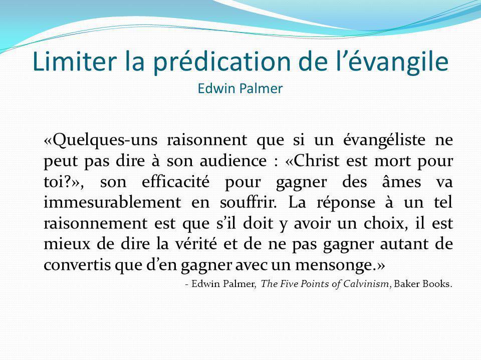 Limiter la prédication de l'évangile Edwin Palmer