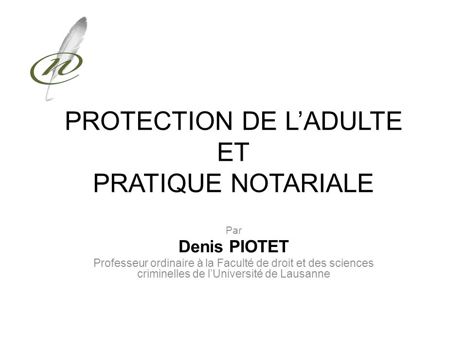 PLAN L'acte notarié avec une personne objet d'une mesure de protection de l'adulte.