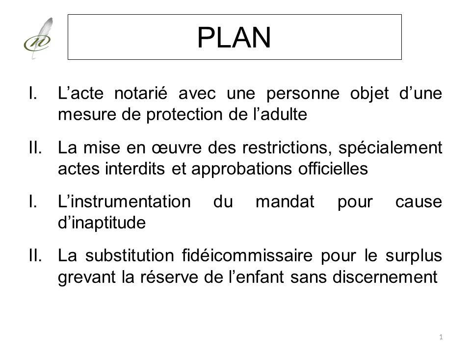 I. L'acte notarié avec une personne objet d'une mesure de protection de l'adulte