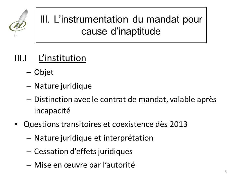 III. L'instrumentation du mandat pour cause d'inaptitude
