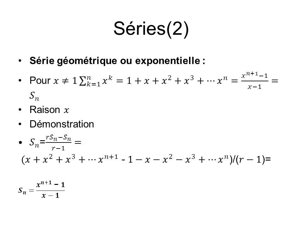 Séries(2) Série géométrique ou exponentielle :