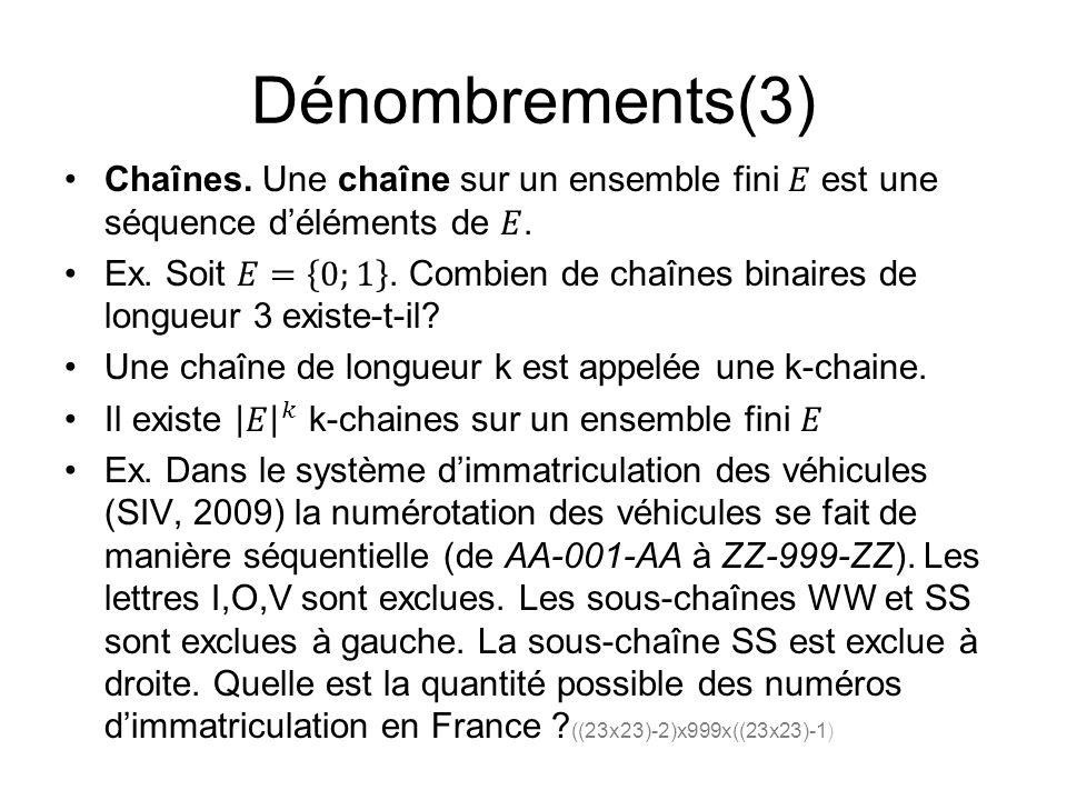 Dénombrements(3) Chaînes. Une chaîne sur un ensemble fini 𝐸 est une séquence d'éléments de 𝐸.