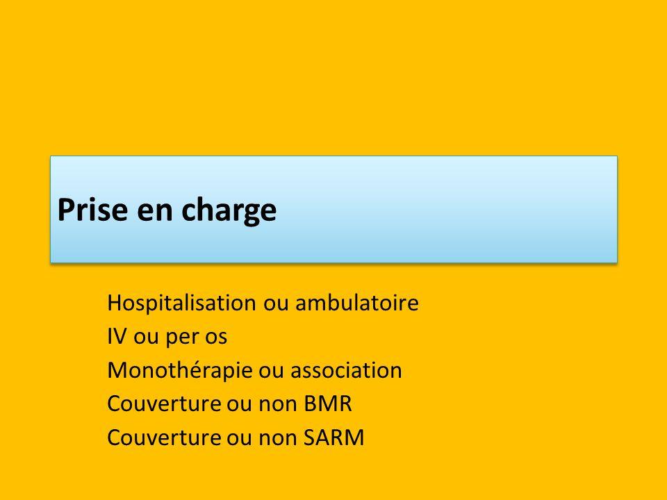 Prise en charge Hospitalisation ou ambulatoire IV ou per os