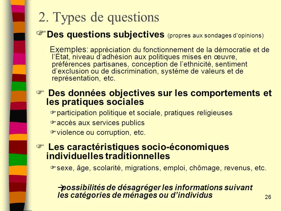 2. Types de questions Des questions subjectives (propres aux sondages d'opinions)