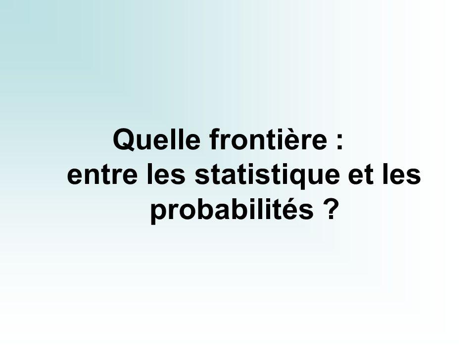 Quelle frontière : entre les statistique et les probabilités