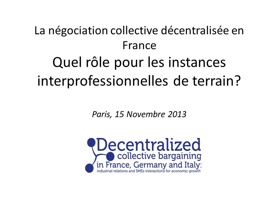 La négociation collective décentralisée en France Quel rôle pour les instances interprofessionnelles de terrain.