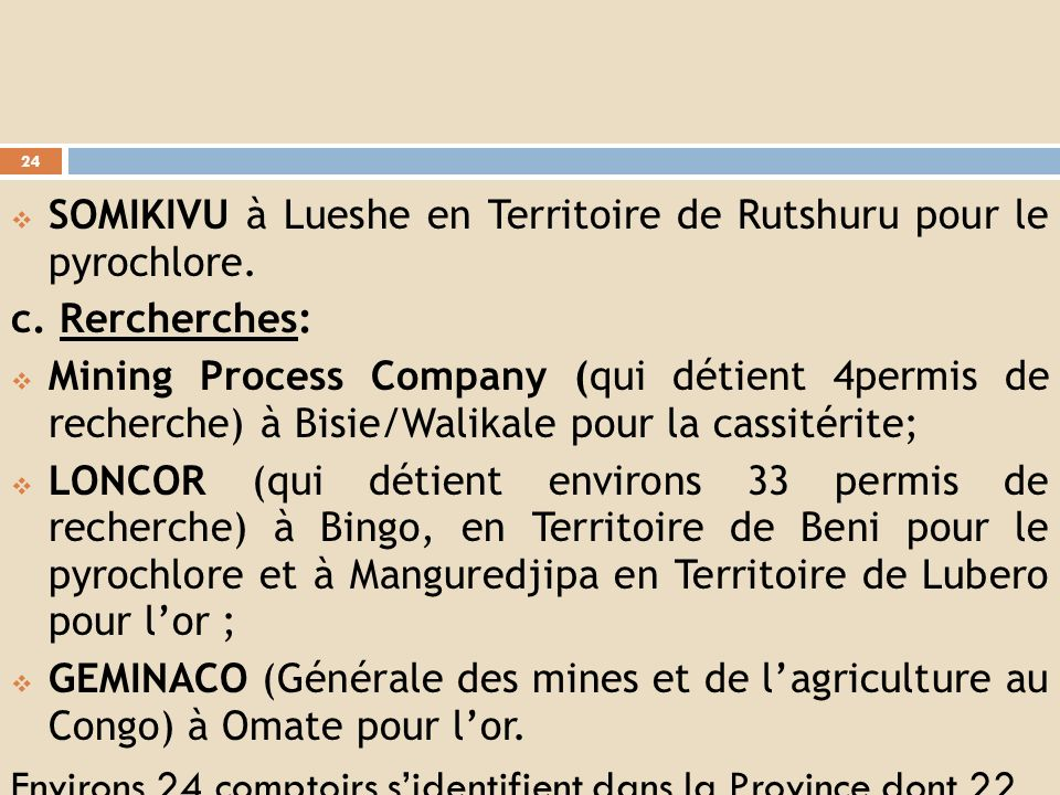 SOMIKIVU à Lueshe en Territoire de Rutshuru pour le pyrochlore.