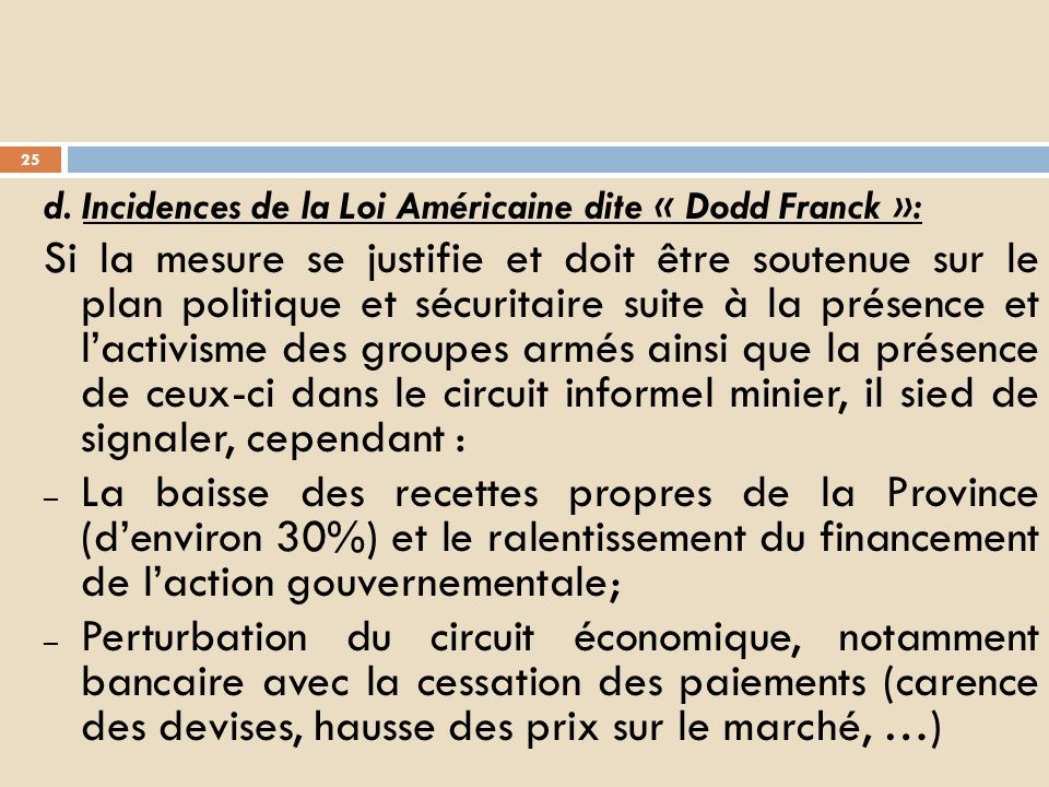d. Incidences de la Loi Américaine dite « Dodd Franck »: