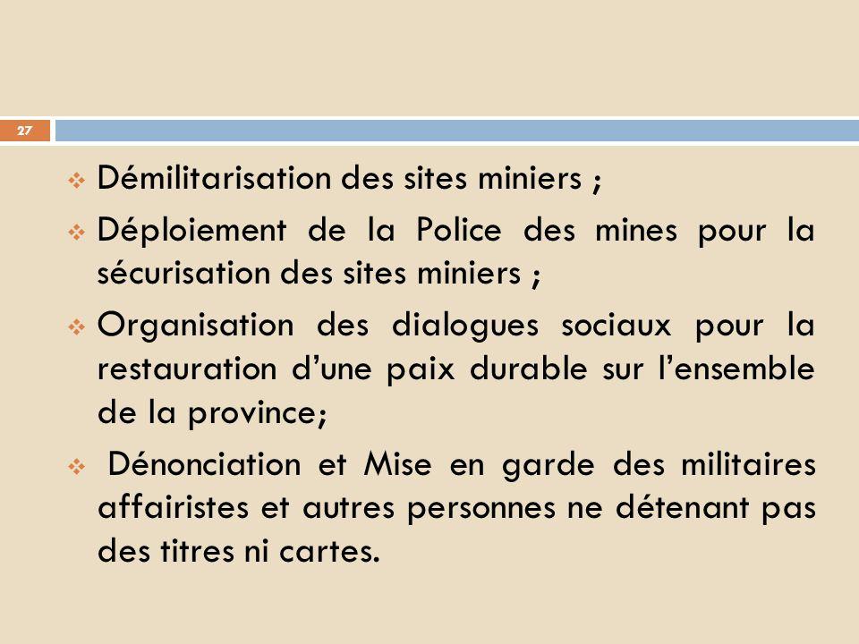 Démilitarisation des sites miniers ;