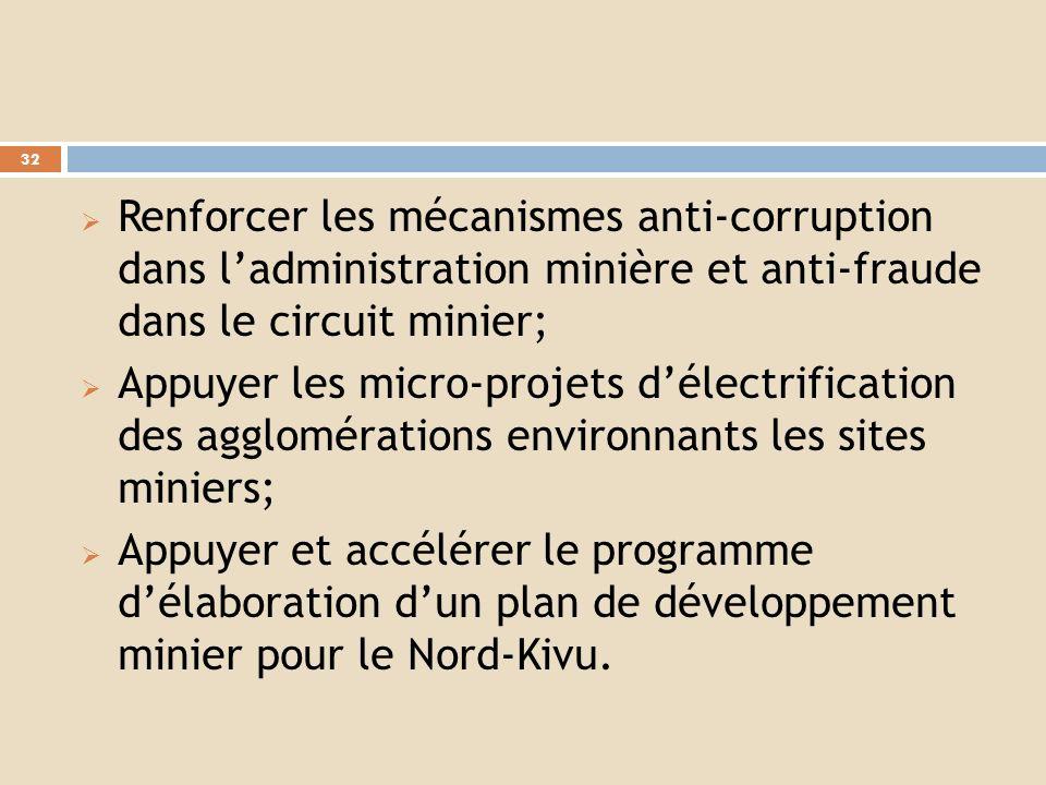 Renforcer les mécanismes anti-corruption dans l'administration minière et anti-fraude dans le circuit minier;