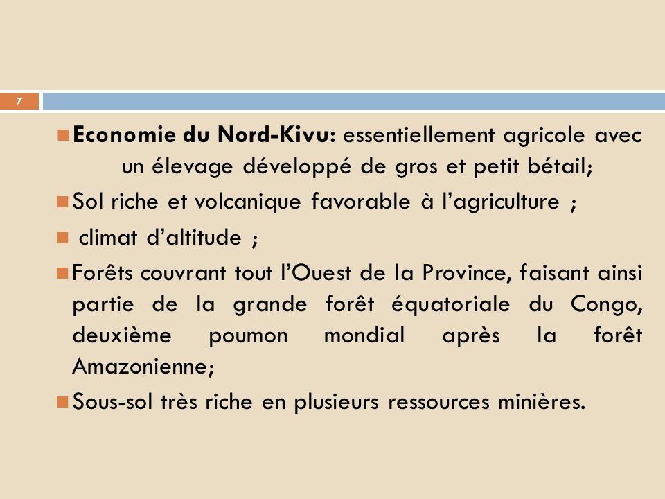Economie du Nord-Kivu: essentiellement agricole avec un élevage développé de gros et petit bétail;