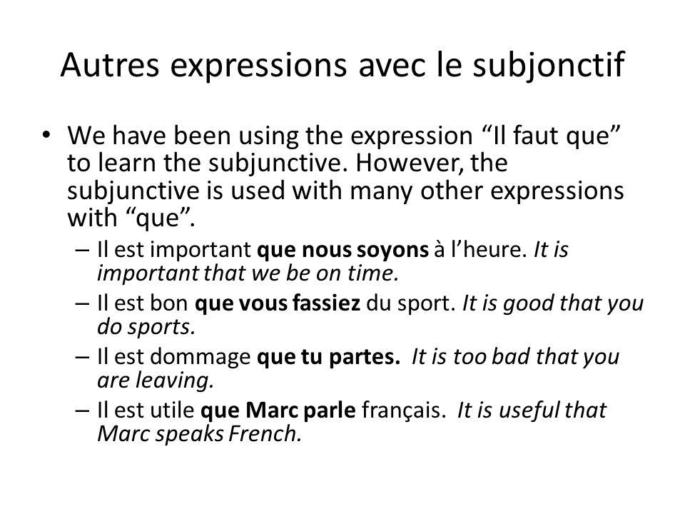 Autres expressions avec le subjonctif