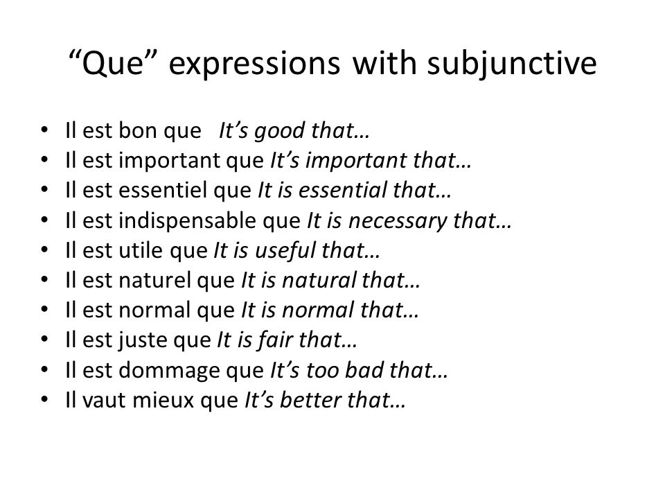 Que expressions with subjunctive