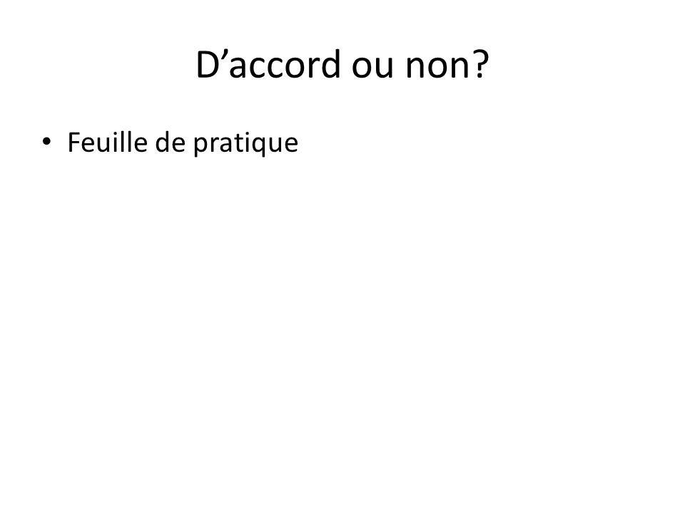 D'accord ou non Feuille de pratique