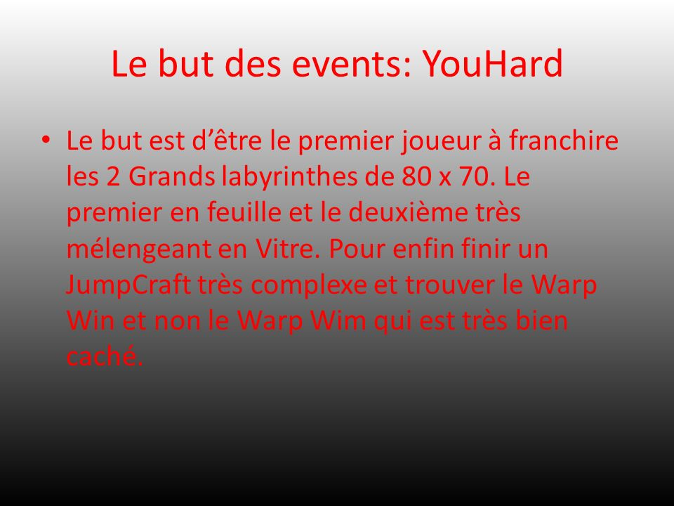 Le but des events: YouHard