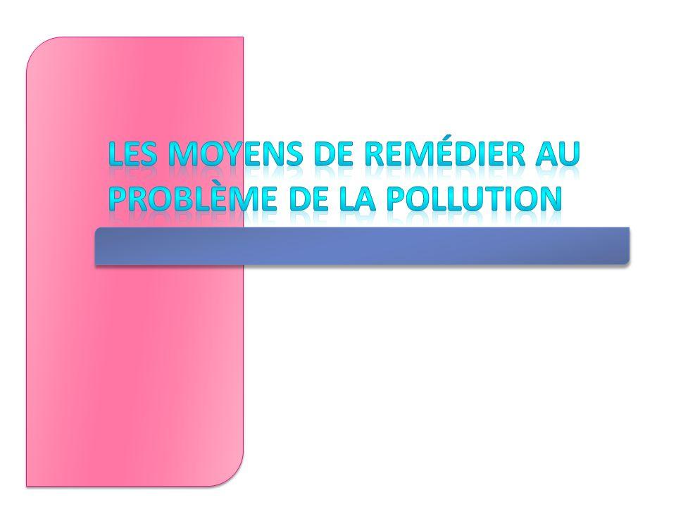 Les moyens de remédier au problème de la pollution