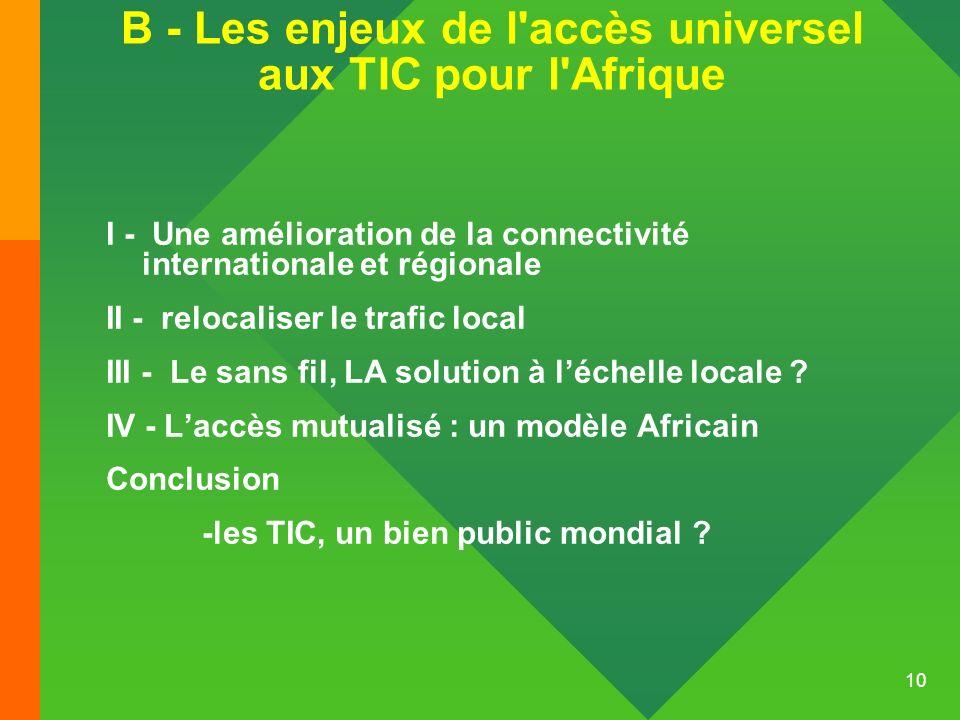 B - Les enjeux de l accès universel aux TIC pour l Afrique