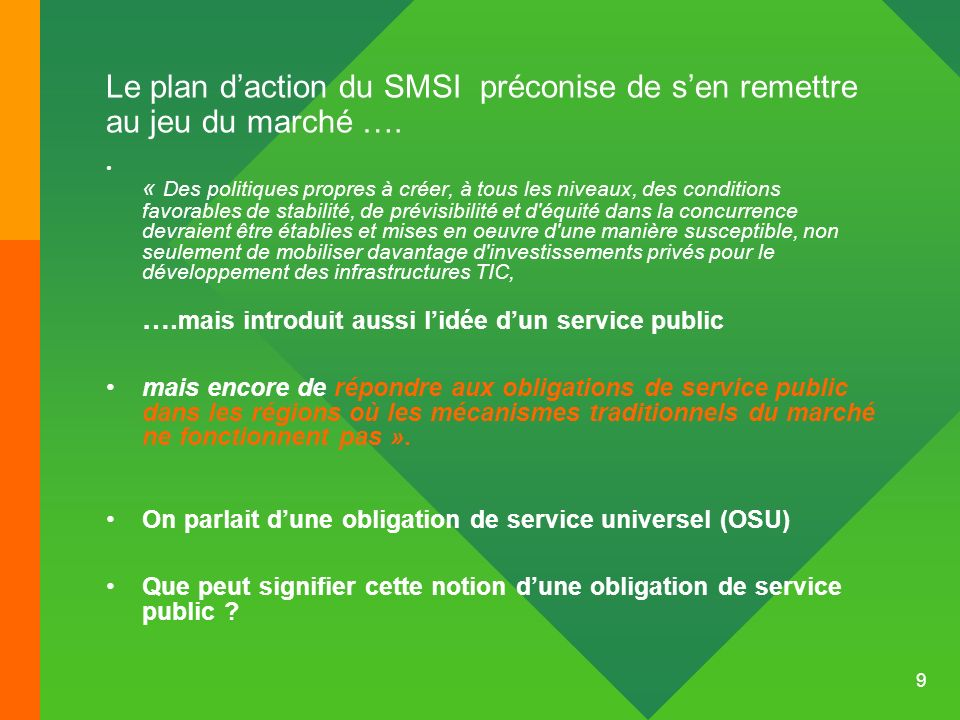 Le plan d'action du SMSI préconise de s'en remettre au jeu du marché ….