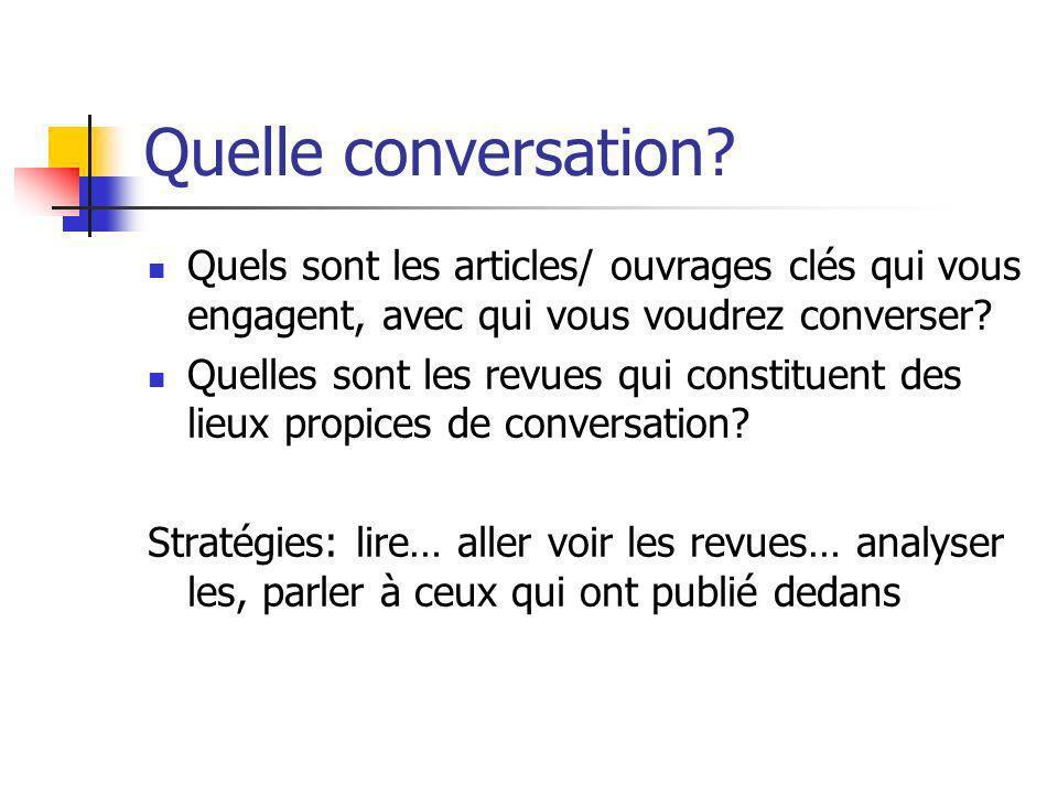 Quelle conversation Quels sont les articles/ ouvrages clés qui vous engagent, avec qui vous voudrez converser
