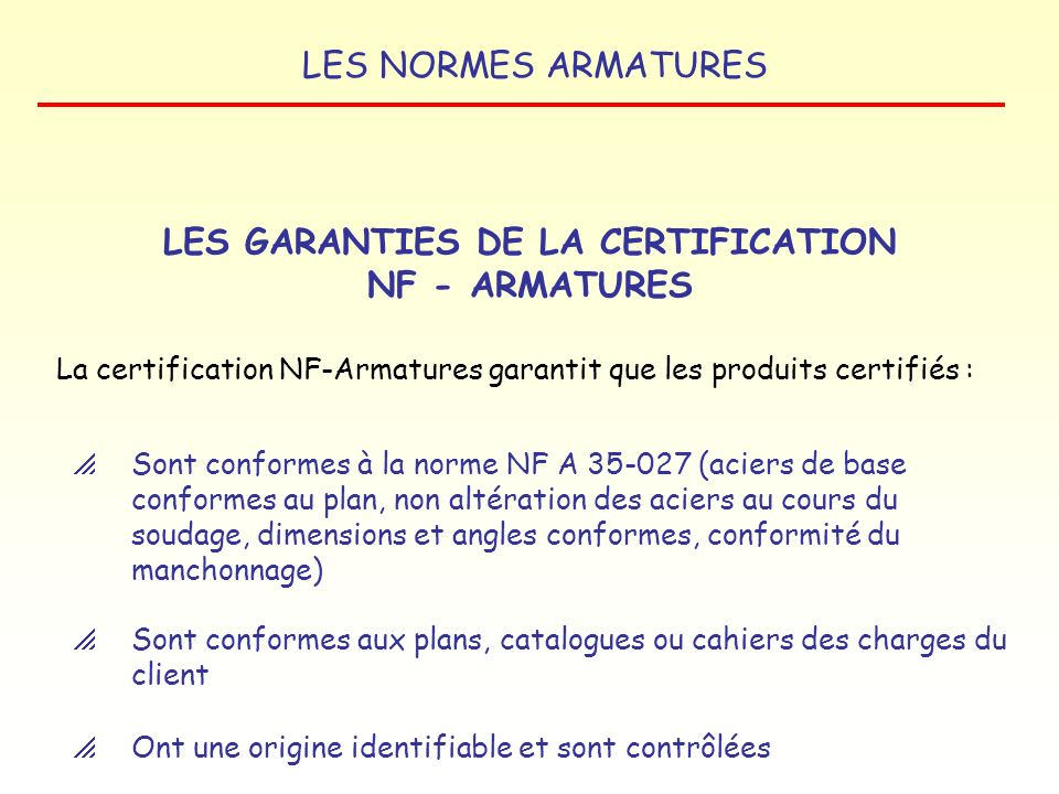 LES GARANTIES DE LA CERTIFICATION NF - ARMATURES