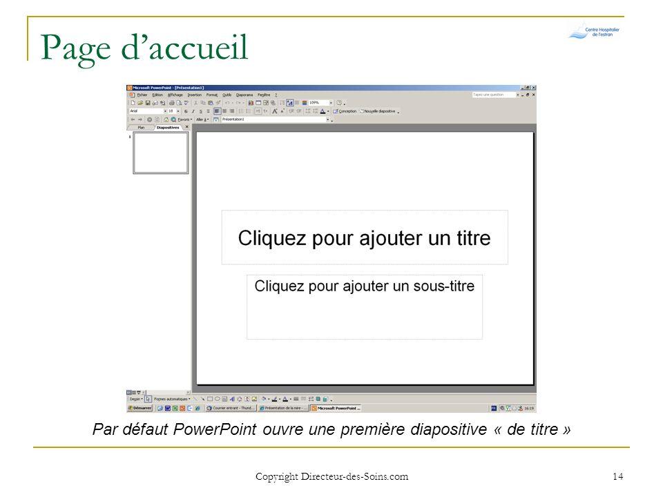 Page d'accueil Par défaut PowerPoint ouvre une première diapositive « de titre » Copyright Directeur-des-Soins.com.