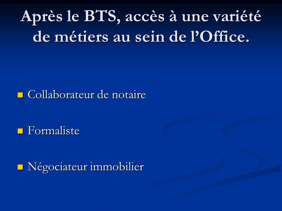 Après le BTS, accès à une variété de métiers au sein de l'Office.
