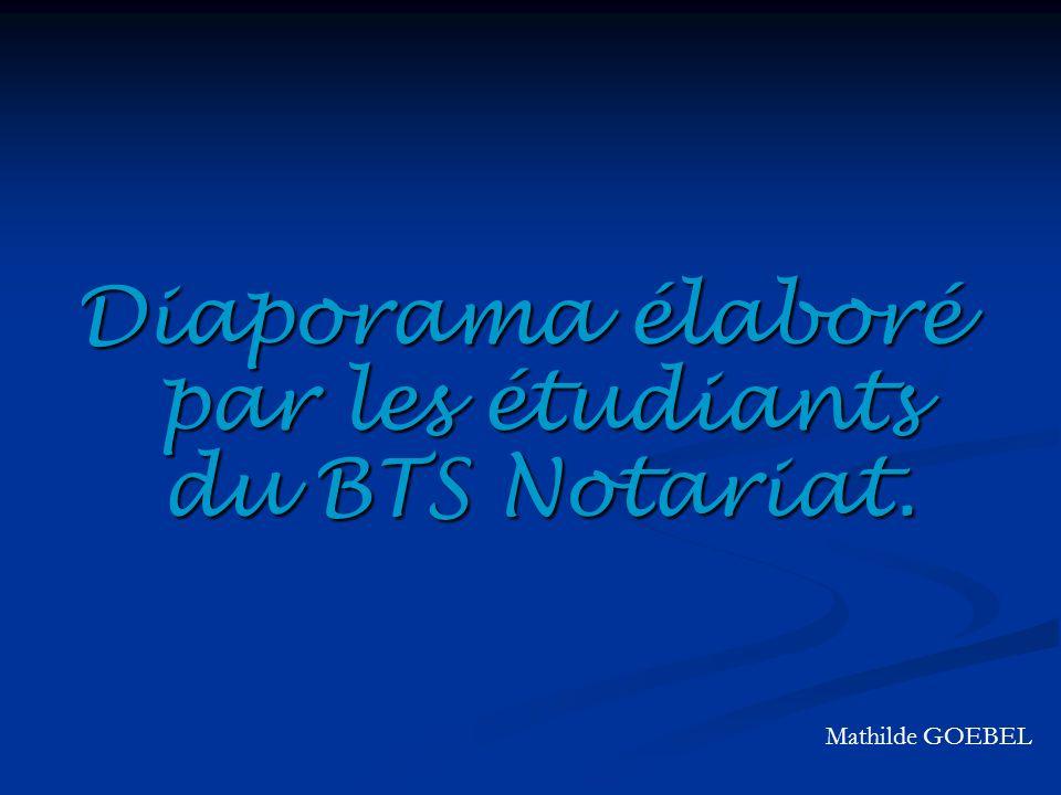 Diaporama élaboré par les étudiants du BTS Notariat.