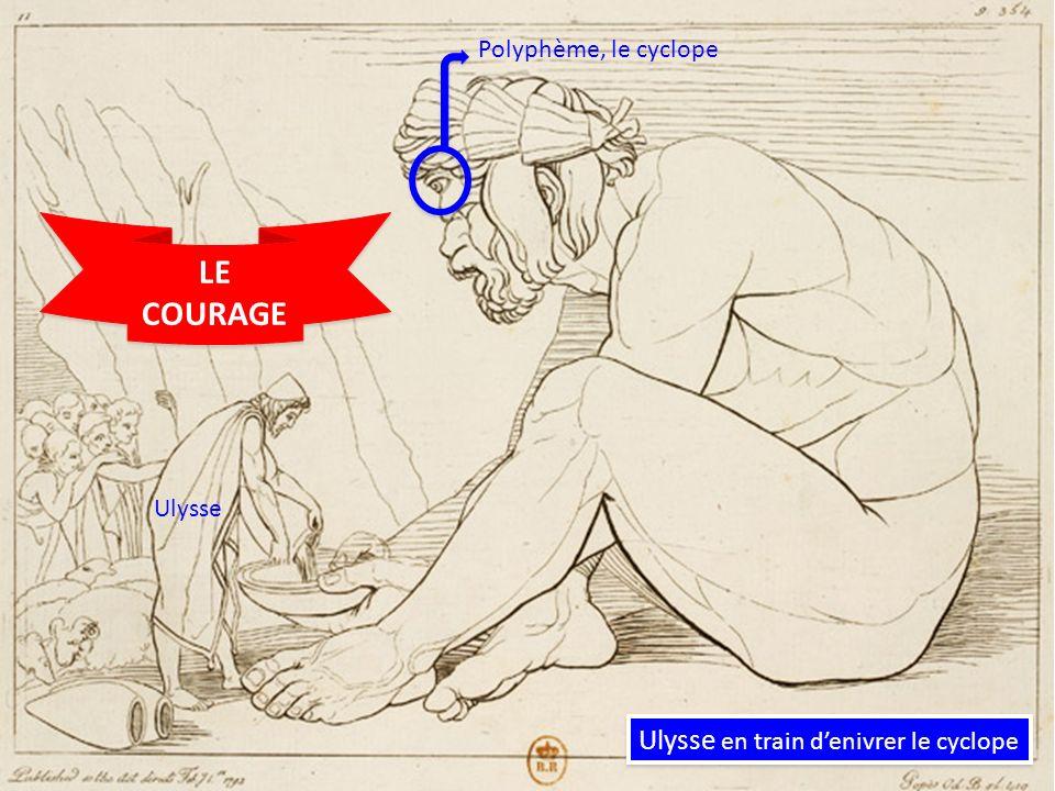 LE COURAGE Ulysse en train d'enivrer le cyclope Polyphème, le cyclope