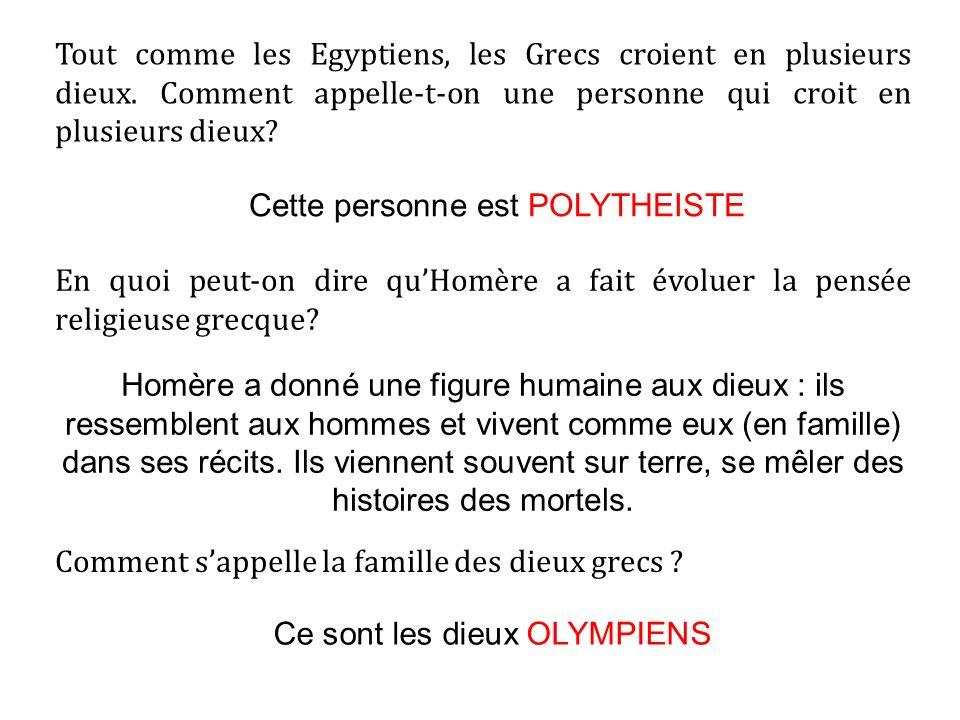 Tout comme les Egyptiens, les Grecs croient en plusieurs dieux