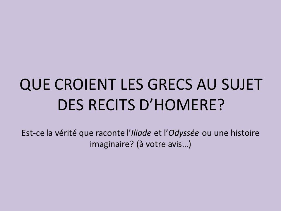 QUE CROIENT LES GRECS AU SUJET DES RECITS D'HOMERE