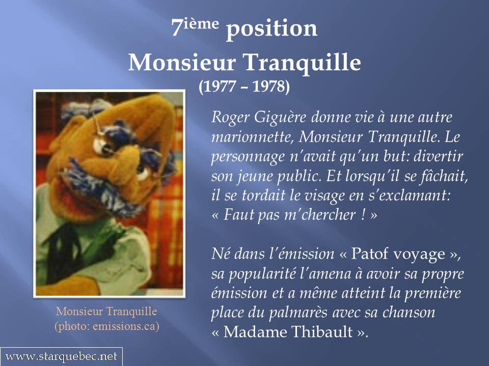 7ième position Monsieur Tranquille