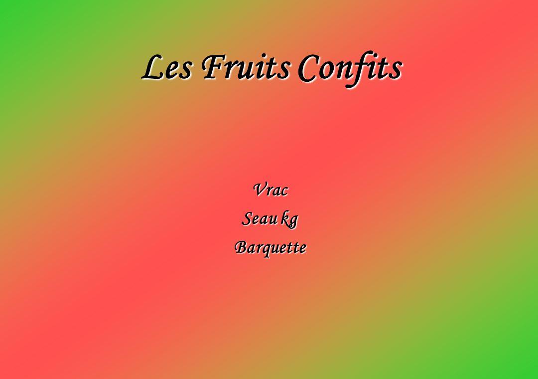 Les Fruits Confits Vrac Seau kg Barquette