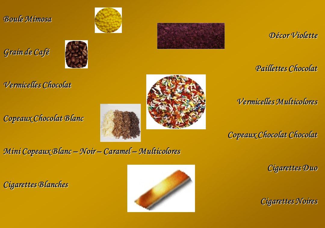 Boule Mimosa Décor Violette. Grain de Café. Paillettes Chocolat. Vermicelles Chocolat. Vermicelles Multicolores.